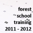 Forest School Training Course Dates 2011-2012