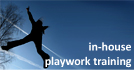 In-House Playwork Training